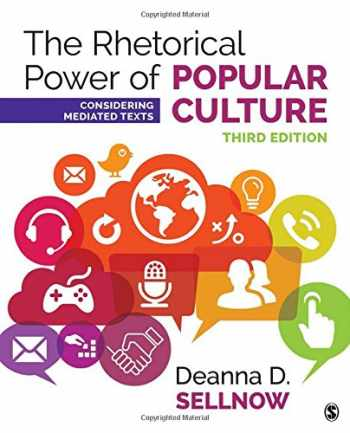 9781506315218-1506315216-The Rhetorical Power of Popular Culture: Considering Mediated Texts