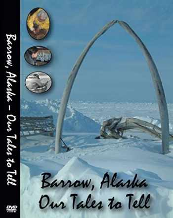 9780615270777-0615270778-Barrow, Alaska: Our Tales to Tell