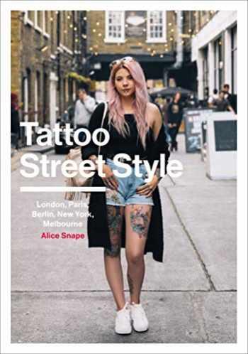 9781785037276-1785037277-Tattoo Street Style: London, Paris, Berlin, New York, Melbourne