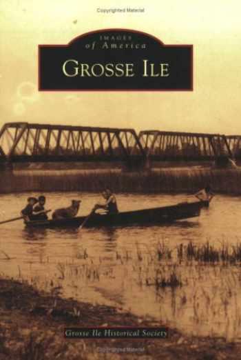 9780738550503-0738550507-Grosse Ile (MI) (Images of America)