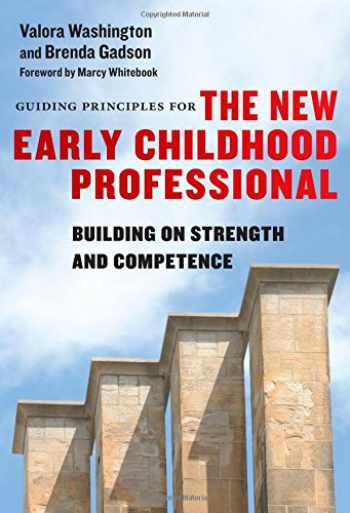 9780807758694-0807758698-Guiding Principles for the New Early Childhood Professional: Building on Strength and Competence (Early Childhood Education Series)