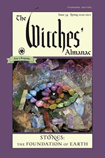 9781881098515-1881098516-The Witches' Almanac, Standard Edition: Issue 39, Spring 2020 to Spring 2021: Stones – The Foundation of Earth