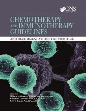 9781635930207-1635930200-Chemotherapy and Immunotherapy Guidelines and Recommendations for Practice
