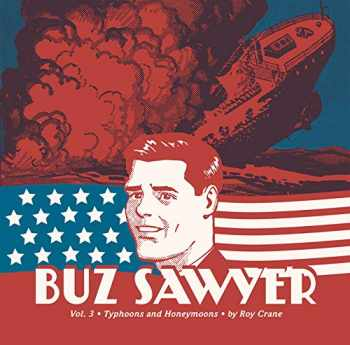 9781606997031-1606997033-Buz Sawyer, Vol. 3: Typhoons And Honeymoons (Vol. 3) (Roy Crane's Buz Sawyer)
