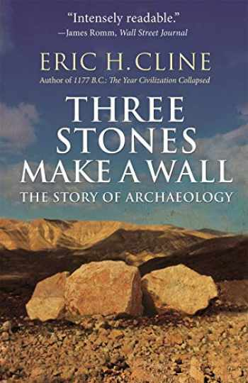 9780691183237-0691183236-Three Stones Make a Wall: The Story of Archaeology