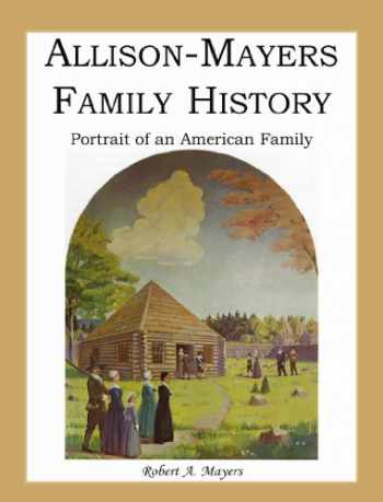 9780788451942-0788451944-Allison-Mayers Family History: Portrait of an American Family