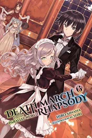 9780316556125-0316556122-Death March to the Parallel World Rhapsody, Vol. 6 (light novel) (Death March to the Parallel World Rhapsody (light novel), 6)