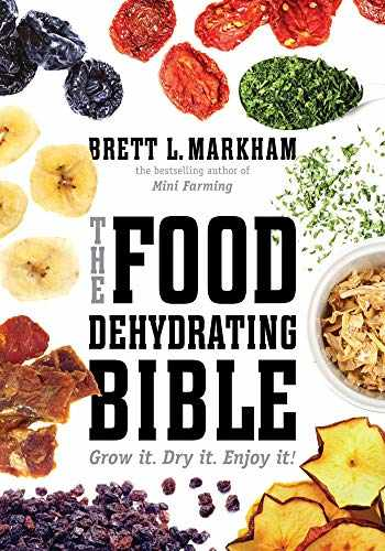 9781629141817-162914181X-The Food Dehydrating Bible: Grow it. Dry it. Enjoy it!