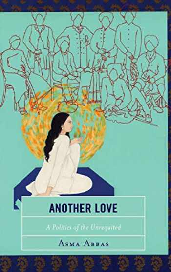 9781498576758-1498576753-Another Love: A Politics of the Unrequited