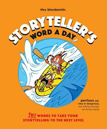 9781999610753-199961075X-Storyteller's Word a Day: 180 Words to Take Your Storytelling to the Next Level