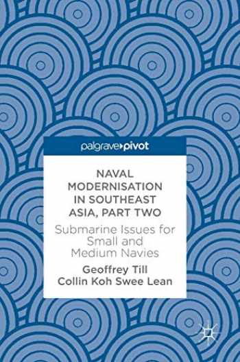 9783319583907-3319583905-Naval Modernisation in Southeast Asia, Part Two: Submarine Issues for Small and Medium Navies