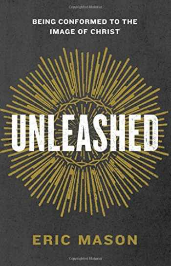 9781433687471-143368747X-Unleashed: Being Conformed to the Image of Christ