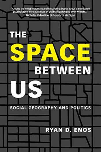 9781108430715-1108430716-The Space between Us: Social Geography and Politics