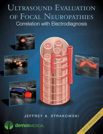 9781936287673-1936287676-Ultrasound Evaluation of Focal Neuropathies: Correlation with Electrodiagnosis