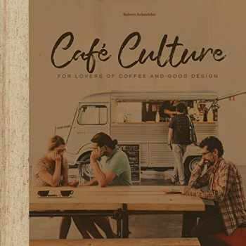 9781864708349-1864708344-Cafe Culture: For Lovers of Coffee and Good Design