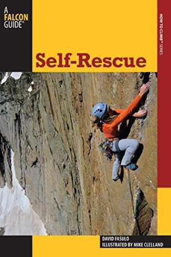 9780762755332-0762755334-Self-Rescue (How To Climb Series)