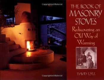 9781890132095-1890132098-The Book of Masonry Stoves: Rediscovering an Old Way of Warming