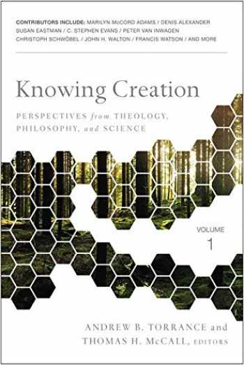 9780310536130-0310536138-Knowing Creation: Perspectives from Theology, Philosophy, and Science