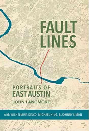 9781595348975-1595348972-Fault Lines: Portraits of East Austin