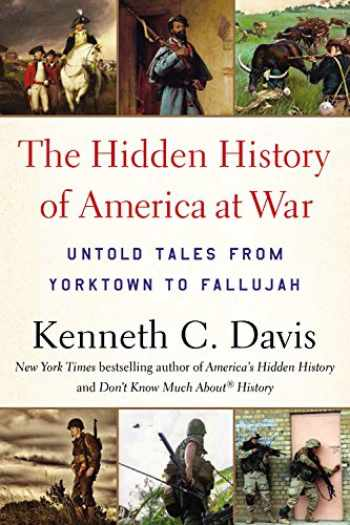 9780316348355-031634835X-The Hidden History of America at War: Untold Tales from Yorktown to Fallujah