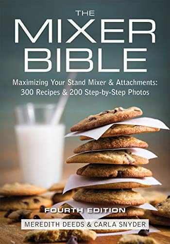 9780778804666-0778804666-The Mixer Bible: Maximizing Your Stand Mixer and Attachments