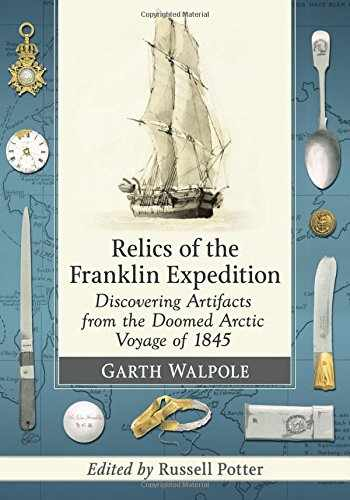 9781476667188-1476667187-Relics of the Franklin Expedition: Discovering Artifacts from the Doomed Arctic Voyage of 1845