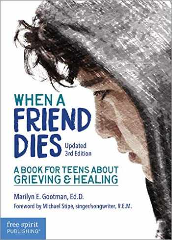 9781631984228-1631984225-When a Friend Dies: A Book for Teens About Grieving & Healing