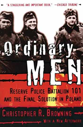 9780060995065-0060995068-Ordinary Men: Reserve Police Battalion 101 and the Final Solution in Poland