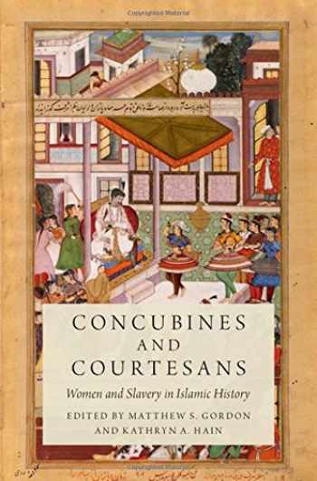 9780190622183-0190622180-Concubines and Courtesans: Women and Slavery in Islamic History
