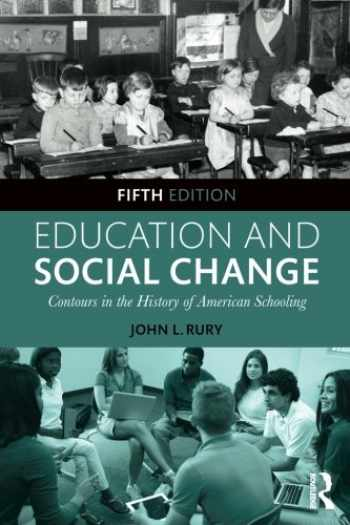 9781138887046-1138887048-Education and Social Change: Contours in the History of American Schooling
