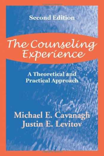 9781577661894-1577661893-The Counseling Experience: A Theoretical and Pratical Approach