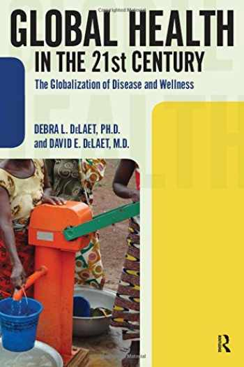 9781594517327-1594517320-Global Health in the 21st Century: The Globalization of Disease and Wellness (International Studies Intensives)