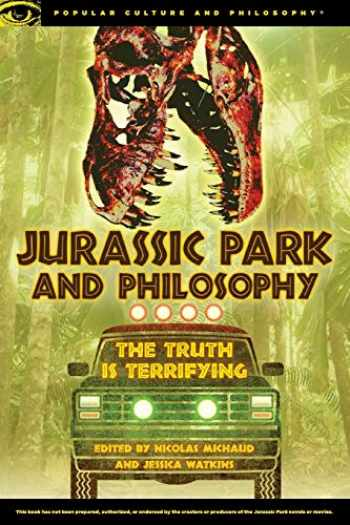 9780812698473-0812698479-Jurassic Park And Philosophy: The Truth Is Terrifying (Popular Culture and Philosophy, 82)