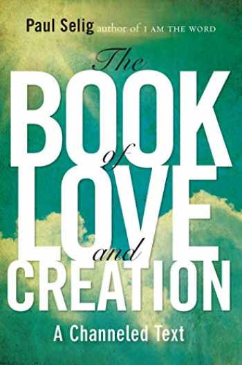 9780399160905-0399160906-The Book of Love and Creation: A Channeled Text (Mastery Trilogy/Paul Selig Series)