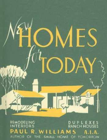 9780940512450-0940512459-New Homes for Today (California Architecture and Architects) (California Architecture & Architects)