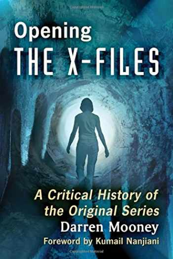 9781476665269-1476665265-Opening The X-Files: A Critical History of the Original Series