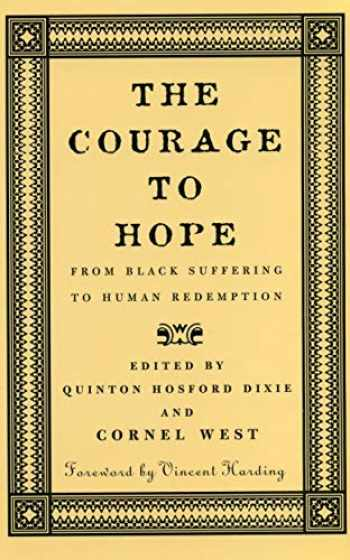 9780807009536-0807009539-The Courage to Hope: From Black Suffering to Human Redemption