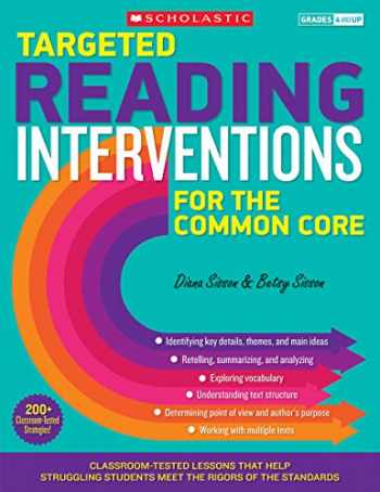 9780545657808-0545657806-Targeted Reading Interventions for the Common Core: Grades 4–8: Classroom-Tested Lessons That Help Struggling Students Meet the Rigors of the Standards