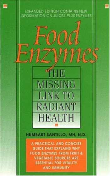 9780934252119-0934252114-Food Enzymes: The Missing Link to Radiant Health