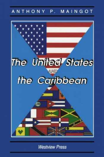 9780813322414-0813322413-The United States And The Caribbean: Challenges Of An Asymmetrical Relationship