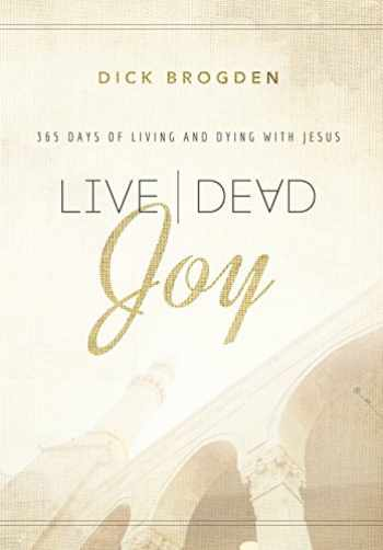 9781680671650-1680671650-Live Dead Joy: 365 Days of Living and Dying with Jesus
