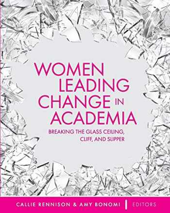 9781516548255-1516548256-Women Leading Change in Academia: Breaking the Glass Ceiling, Cliff, and Slipper