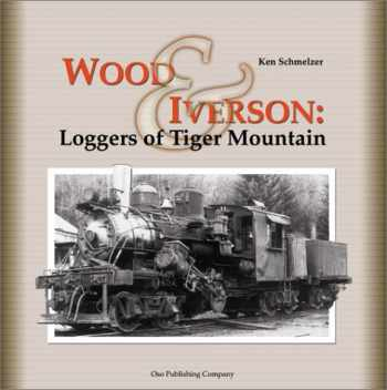 9781931064019-1931064016-Wood & Iverson: Loggers of Tiger Mountain