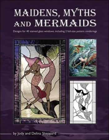 9780919985407-0919985408-Maidens, Myths and Mermaids - 40 Stained Glass Patterns