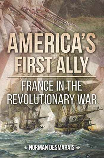 9781612007014-1612007015-America's First Ally: France in the Revolutionary War