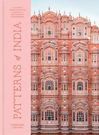 9780525577096-0525577092-Patterns of India: A Journey Through Colors, Textiles, and the Vibrancy of Rajasthan