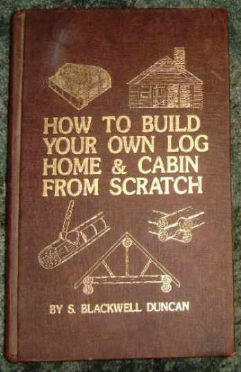 9780830698745-0830698744-How to Build Your Own Log Home and Cabin from Scratch