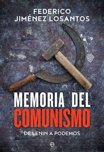 9788491641780-8491641785-Memoria del comunismo: De Lenin a Podemos (Historia) (Spanish Edition)