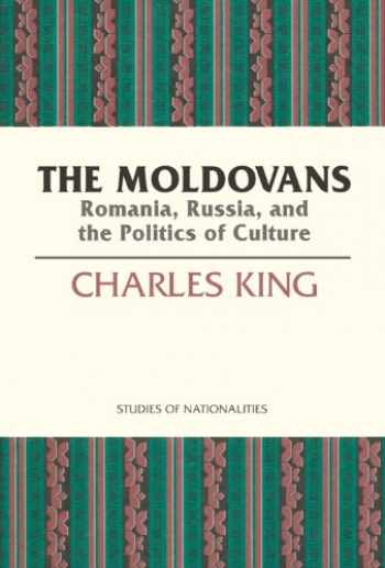 9780817997922-081799792X-The Moldovans: Romania, Russia, and the Politics of Culture (Hoover Inst Press Publication) (Volume 471)