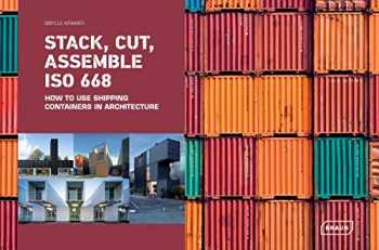 9783037682319-3037682310-Stack, Cut, Assemble ISO 668: How to use shipping containers in architecture (BRAUN)